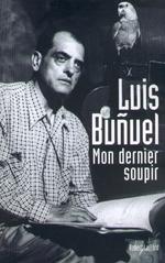 Mon Dernier soupir  - Luis Buñuel - Luis BUÃ'UEL