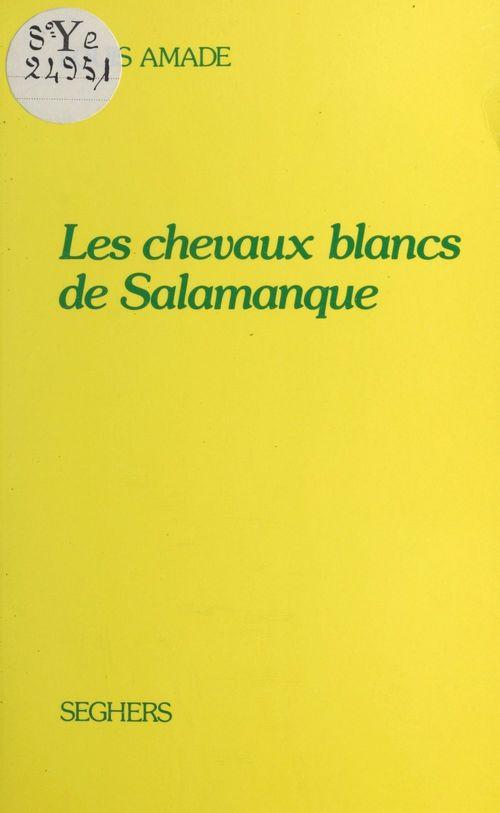 Les chevaux blancs de Salamanque