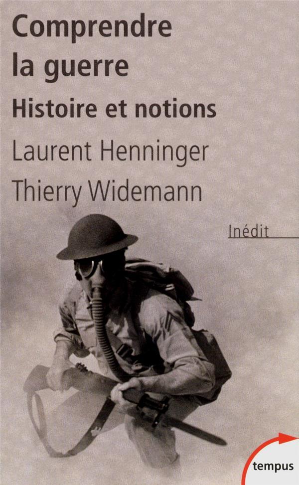 Comprendre La Guerre ; Histoire Et Notions