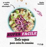 Vente Livre Numérique : Bols repas pour soirs de semaine - super facile  - Emilie LARAISON