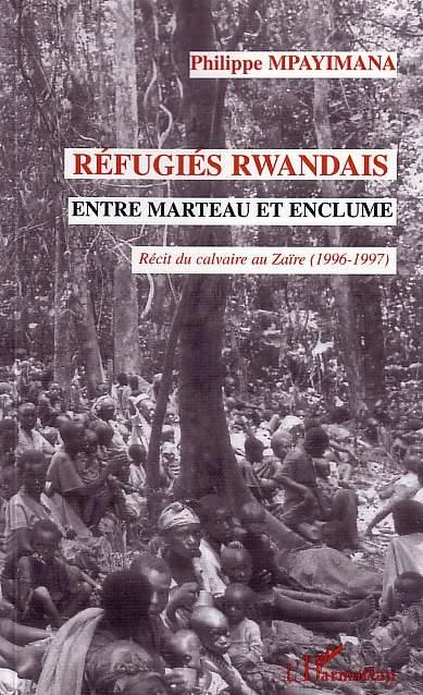 Refugies rwandais entre marteau et enclume