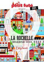 Vente EBooks : La rochelle 2021 petit fute  - Dominique Auzias - Jean-Paul Labourdette - Collectif Petit Fute