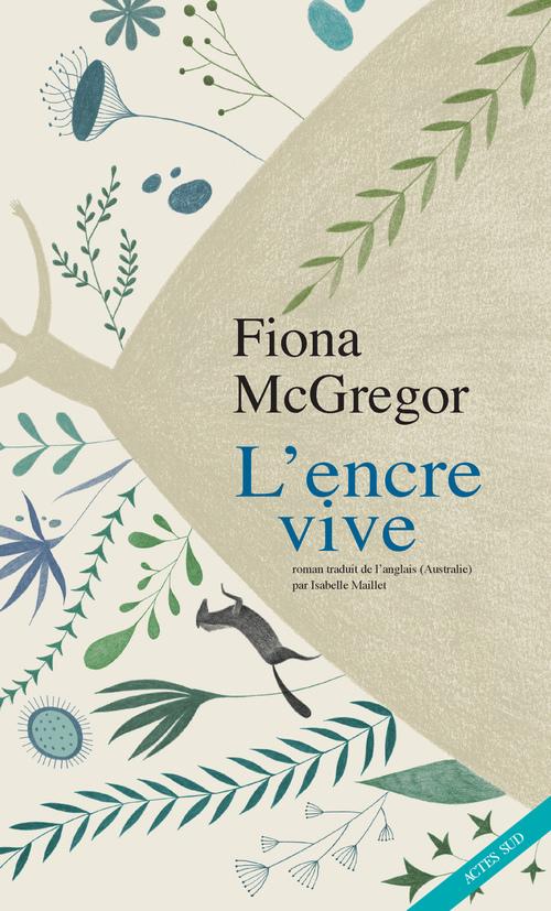 L'Encre vive  - McGregor Fiona