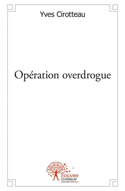 Operation overdrogue