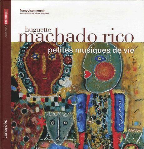 Huguette Machado Rico ; petites musiques de vie