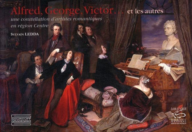 Alfred, Georges, Victor... et les autres ; une constellation d'artistes romantiques en région Centre