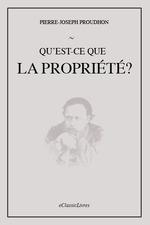 Vente EBooks : Qu'est-ce que la propriété ?  - Pierre-Joseph Proudhon