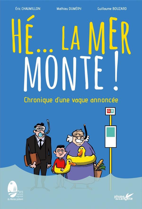HE... LA MER MONTE ! CHRONIQUE D'UNE VAGUE ANNONCEE