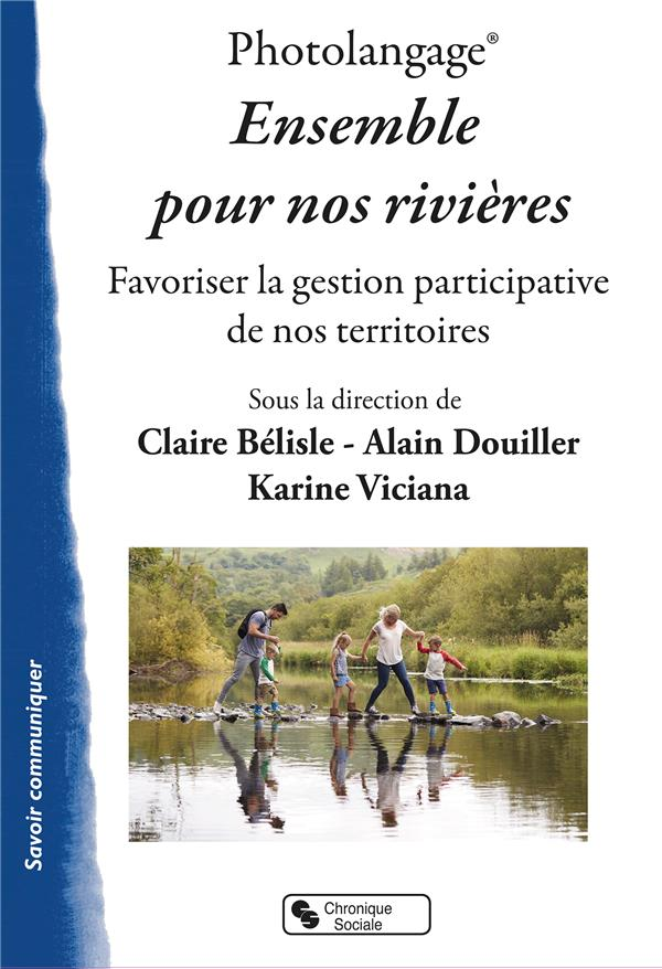 Photolangage ; ensemble pour nos rivières ; favoriser la gestion de nos territoires