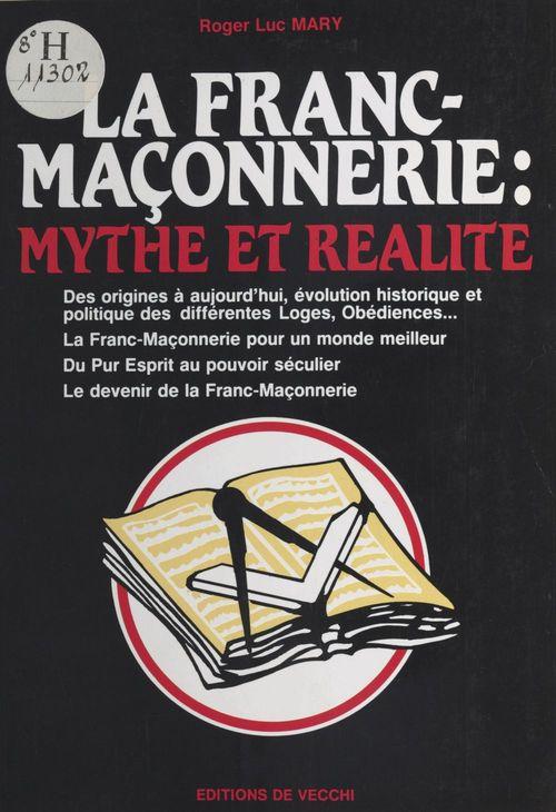 La franc-maconnerie mythes et realites