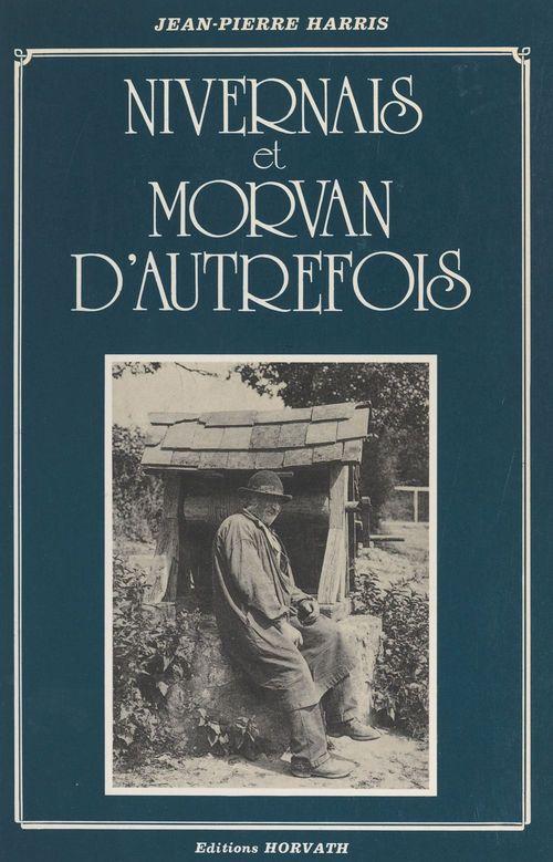 Nivernais et Morvan d'autrefois  - Jean-Pierre Harris