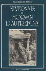 Nivernais et Morvan d'autrefois