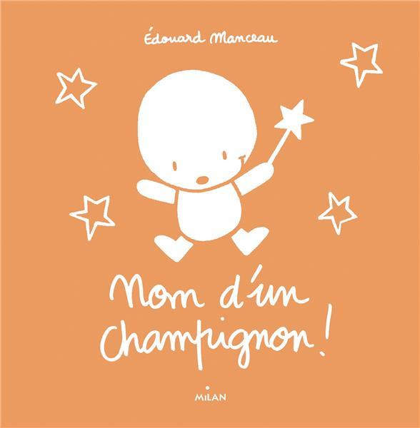 NOM D'UN CHAMPIGNON !