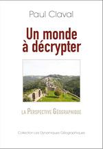 Vente EBooks : Un monde à décrypter  - Paul CLAVAL - Paul