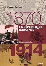 Vente EBooks : La république imaginée (1870-1914)  - Vincent Duclert