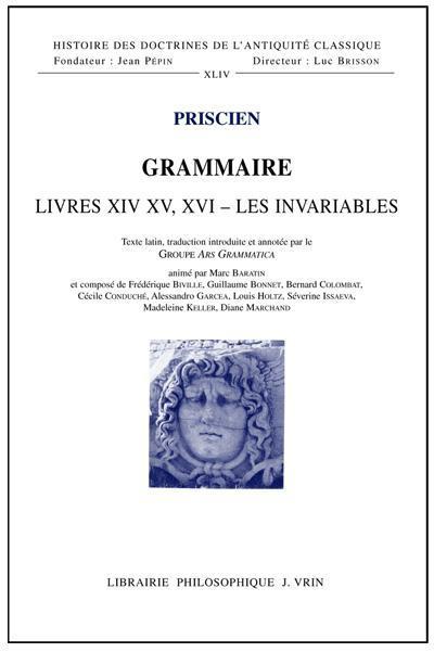 Grammaire ; livres XIV, XV, XVI - les invariables