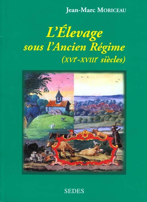 L'elevage sous l'ancien regime - les fondements agraires de la france moderne xvie-xviiie siecles