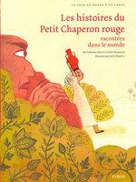 Vente EBooks : Les histoires du Petit Chaperon rouge racontées dans le monde  - Gilles Bizouerne - Fabienne Morel