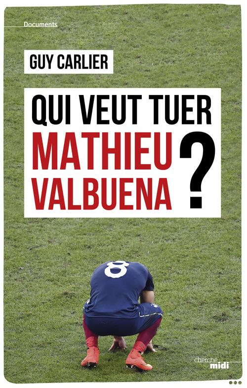 Qui veut tuer Mathieu Valbuena?