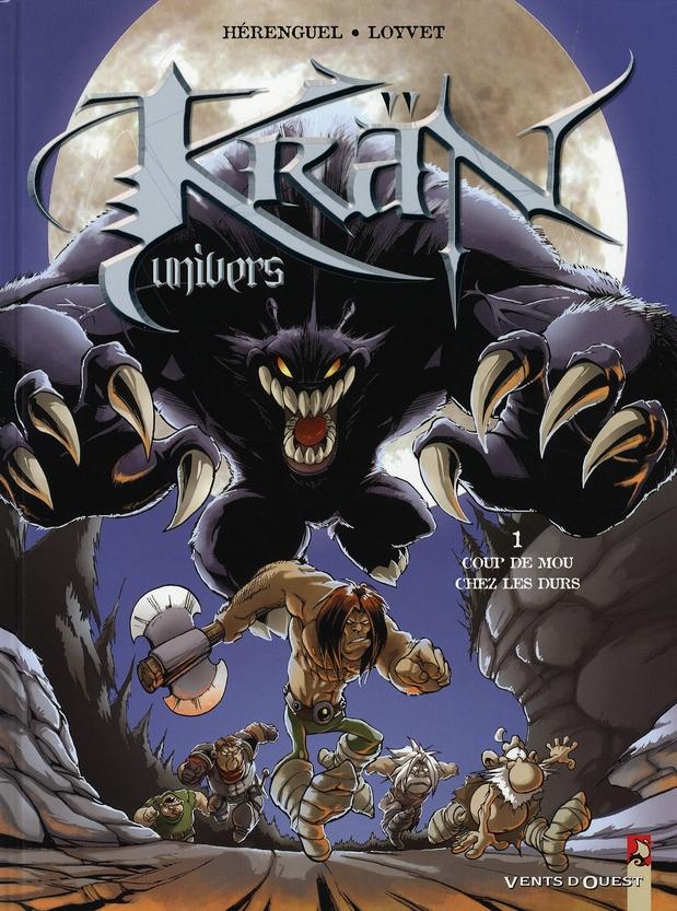 Kran univers t.1 ; coup de mou chez les durs
