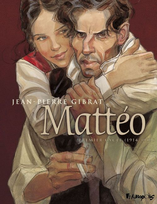 Mattéo ; INTEGRALE VOL.1 ; T.1 ET T.2 ; premier cycle (1914-1919)