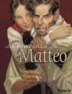 Mattéo ; INTEGRALE VOL.1 ; T.1 ET T.2 ; premier cycle (1914-1919)  - Jean-Pierre Gibrat - Jean-Pierre Gibrat