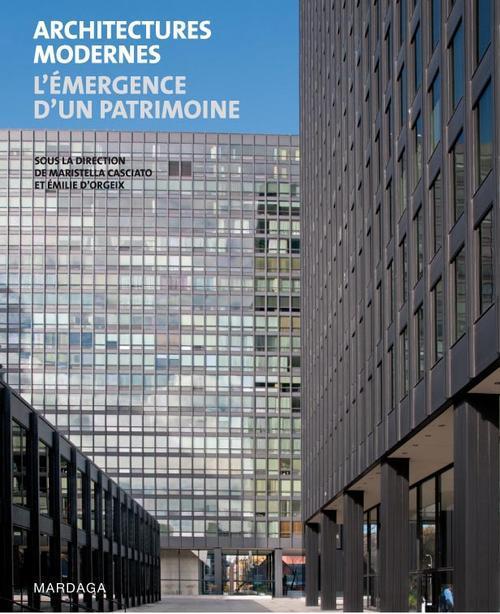 Architectures Modernes ; L'Emergence D'Un Patrimoine