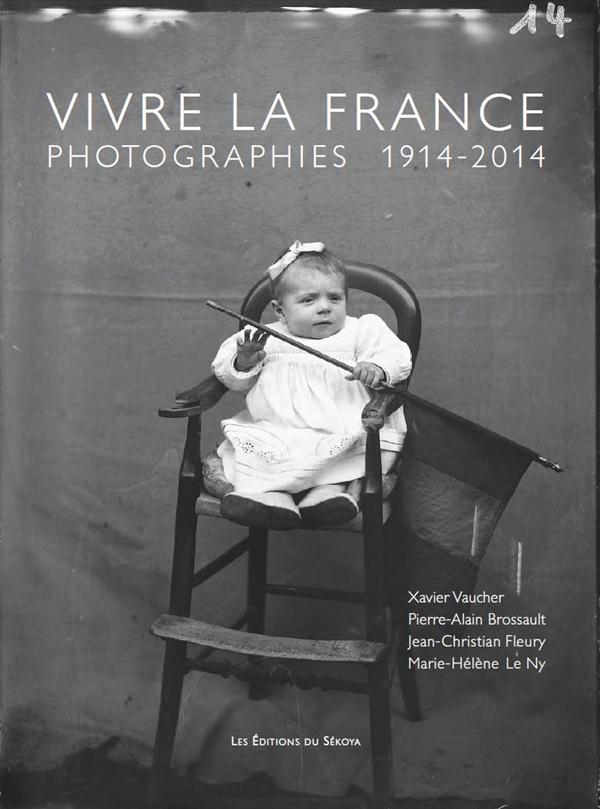 Vivre la France ; photographies 1914-2014