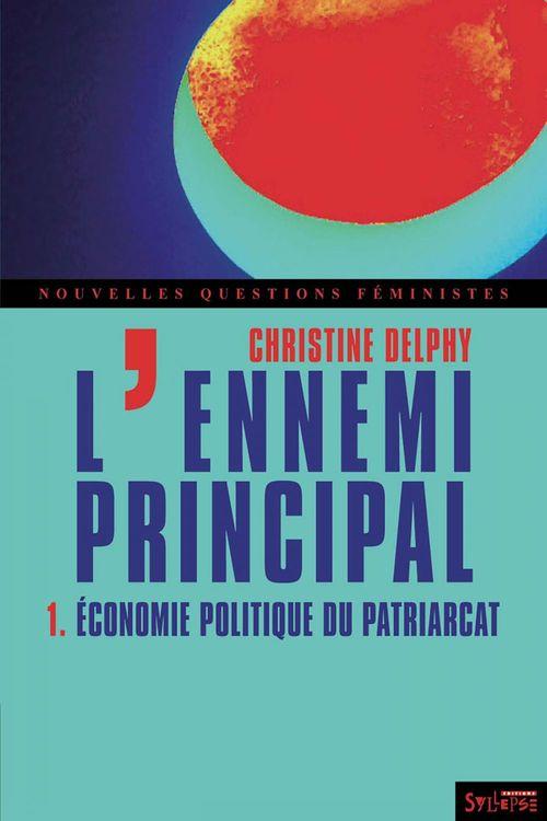 L'ennemi principal t.1 ; économie politique du patriarcat