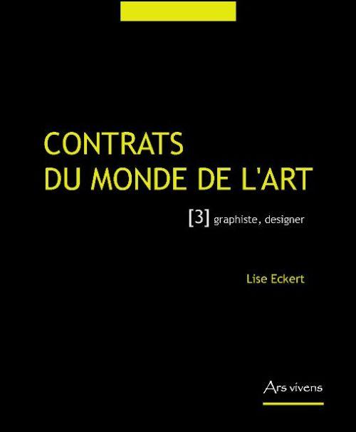 Contrats du monde de l'art t.3 ; graphiste, designer