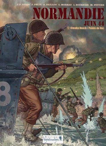 Normandie juin 44 T.1 ; Omaha Beach / la pointe du Hoc