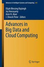 Advances in Big Data and Cloud Computing  - Elijah Blessing Rajsingh - J. Dinesh Peter - Jey Veerasamy - Amir H. Alavi