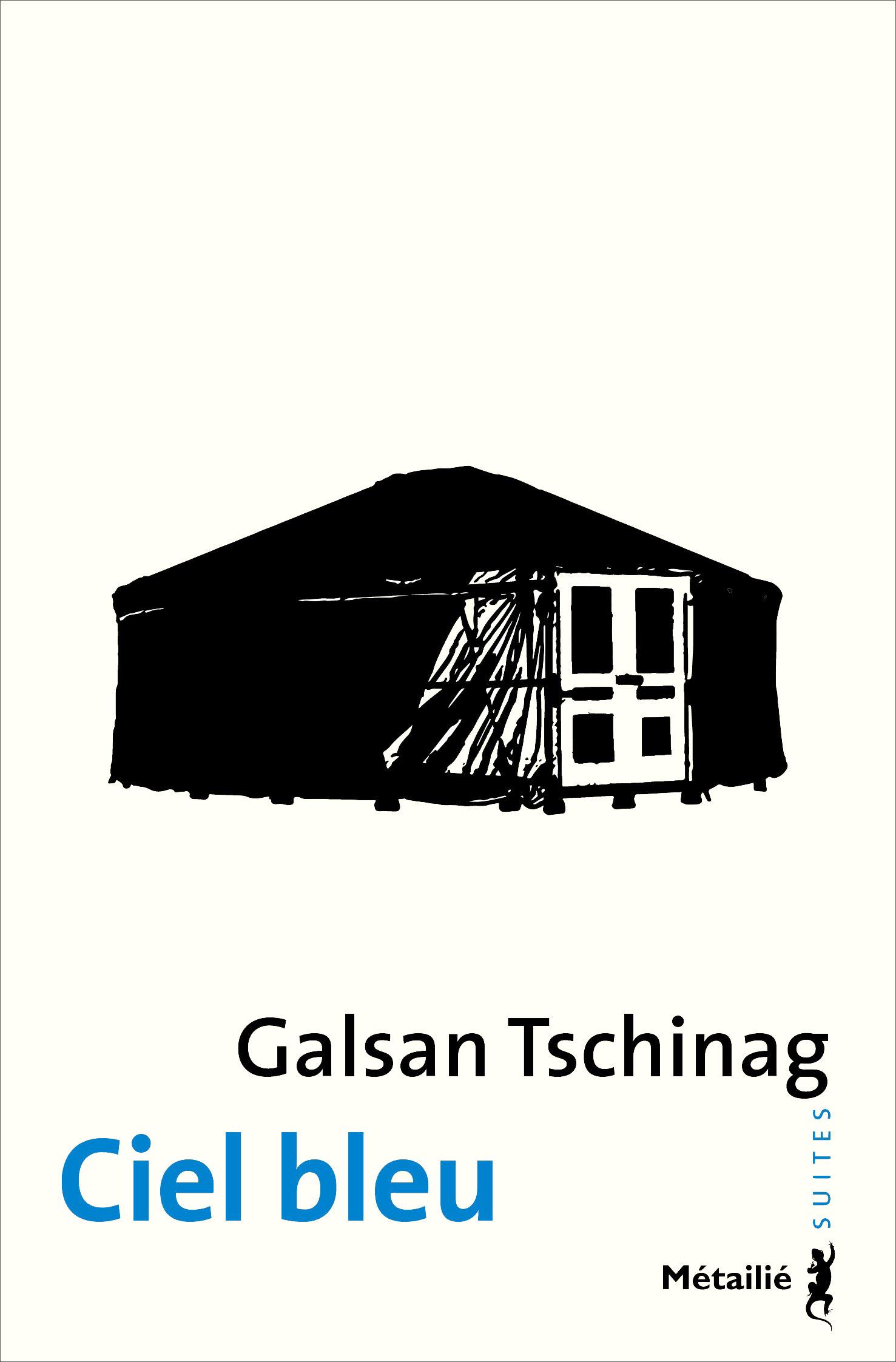 Ciel bleu  - Galsan TSCHINAG