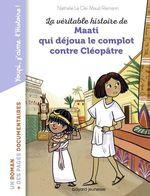 Vente Livre Numérique : La véritable histoire de Maati, qui déjoua le complot contre Cléopâtre  - Nathalie LE CLEI