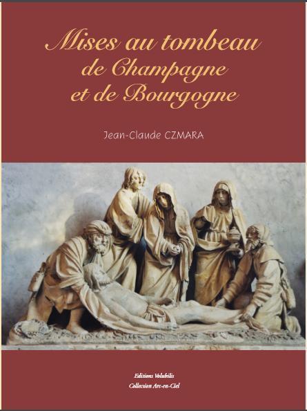 Mises au tombeau de champagne et de bourgogne