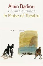 Vente EBooks : In Praise of Theatre  - Alain BADIOU - Nicolas TRUONG