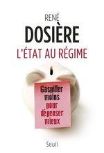 Vente Livre Numérique : L'État au régime. Gaspiller moins pour dépenser mieux  - Rene Dosiere