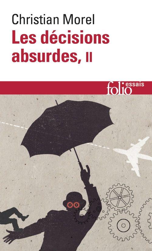 Les décisions absurdes t.2 ; comment les éviter (édition 2014)