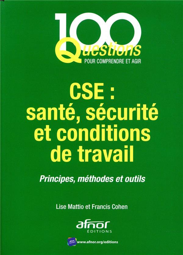 CSE ; santé, sécurité et conditions de travail ; principes méthodes et outil