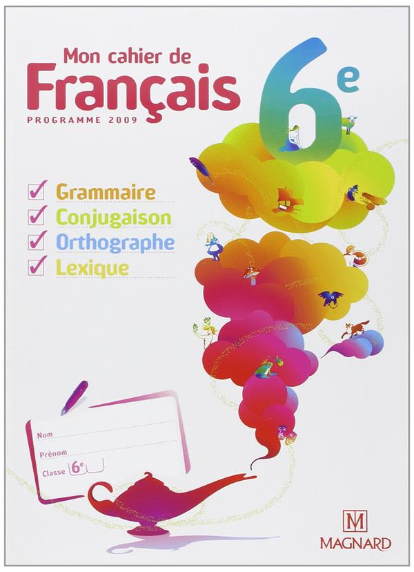 Mon Cahier De Francais ; 6eme (Edition 2009)