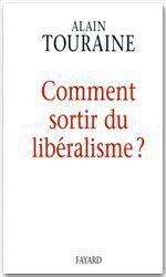 Vente Livre Numérique : Comment sortir du libéralisme  - Alain TOURAINE
