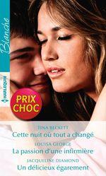 Vente EBooks : Cette nuit où tout a changé - La passion d'une infirmière - Un délicieux égarement  - Jacqueline Diamond - Tina Beckett - Louisa George
