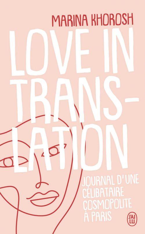 Love in translation - journal d'une celibataire cosmopolite a paris