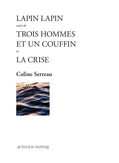 Lapin Lapin suivi de Trois hommes et un couffin et La Crise