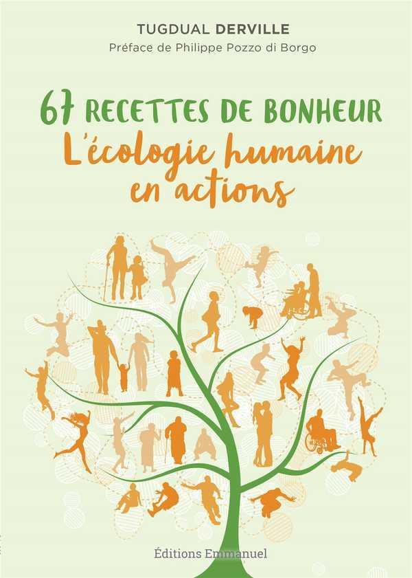 67 RECETTES DE BONHEUR  -  L'ECOLOGIE HUMAINE EN ACTIONS