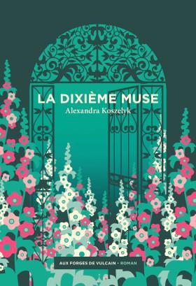 La dixième muse - Alexandra Koszelyk - Aux Forges De Vulcain - Grand format  - Paroles ST MANDE