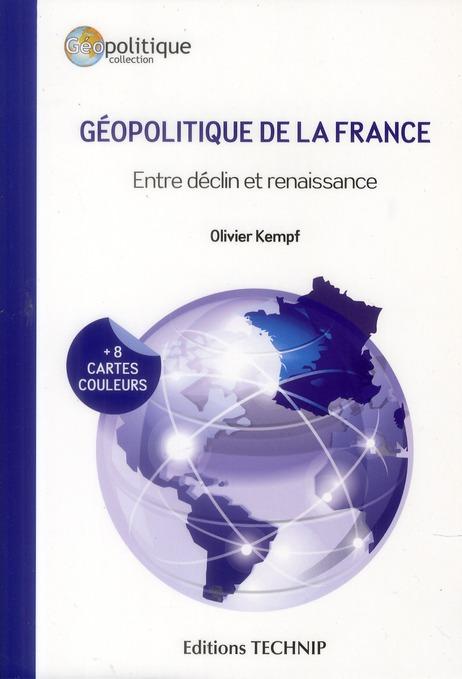 Géopolitique de la France ; entre déclin et renaissance