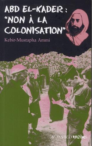 ABD EL-KADER : « NON A LA COLONISATION »