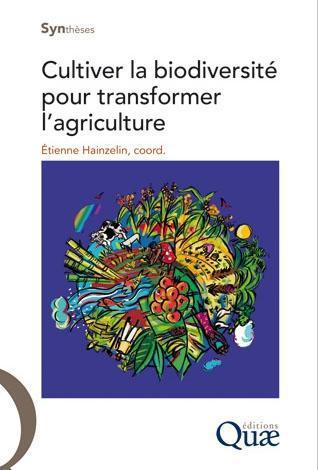 Cultiver La Biodiversite Pour Transformer L'Agriculture