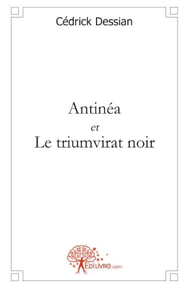 Antinéa et le triumvirat noir